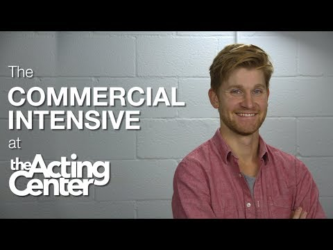 The Commercial Intensive at The Acting Center - Garrett Thoen - Stay true to yourself
