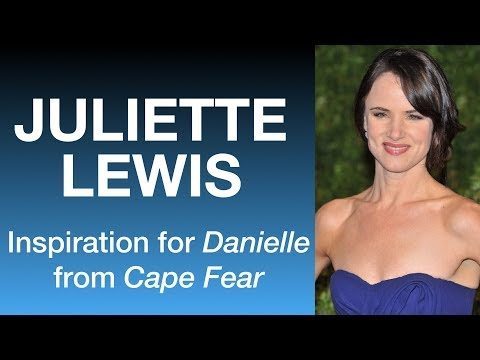 Juliette Lewis - On finding the character Danielle from Cape Fear
