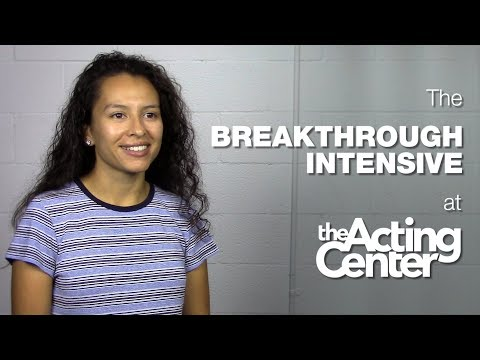 The Breakthrough Intensive at The Acting Center - Kenia Munguia - Confidence to Pursue MY Ideas