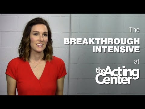 The Breakthrough Intensive at The Acting Center - Stephanie Scholz - Actual inspiration in acting