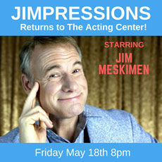 Jimpressions Live at The Acting Center - Comedy Performance - Saturday May 18 2018