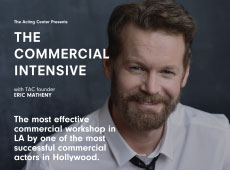 The Commercial Intensive with Eric Matheny at The Acting Center - May 7-17, 2018