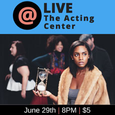 LIve @ The Acting Center - June 29, 2018 - 8pm