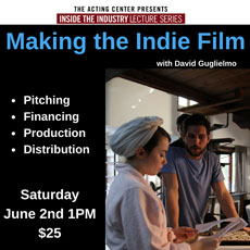 Making the Indi Film at The Acting Center - Saturday June 2, 2018