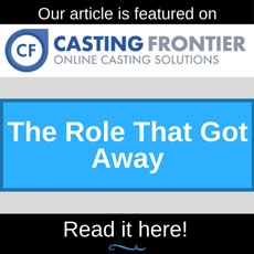 The Acting Center Featured Article on Casting Frontier - The Role That Got Away