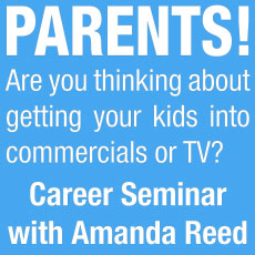 Career Seminar for Parents Thinking About Getting Their Kids into Commercials, Film or TV - August 25, 2018 1pm