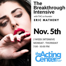 The Breakthrough Intensive at The Acting Center - November 5, 2018