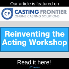 The Acting Center Featured Article on Casting Frontier - FOUR WAYS THE ACTING CENTER REINVENTS THE ACTING WORKSHOP